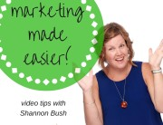 marketing made easier video | how to get attention | business coach shannon bush