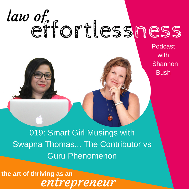 Law of Effortlessness Podcast 019 Smart Girl Musings The Contributor vs Guru Phenomenon | Shannon Bush | Swapna Thomas | Marketing Coach Perth | Business Coaching Perth