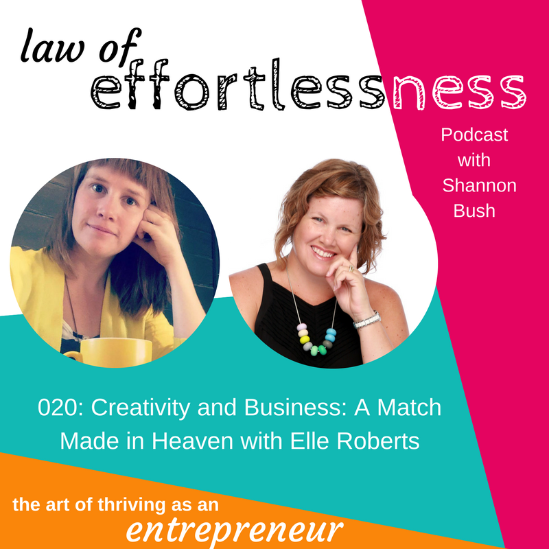 LOE Podcast 020 Business and Creativity with Elle Roberts | Artful Business Conference | Shannon Bush Business Coach