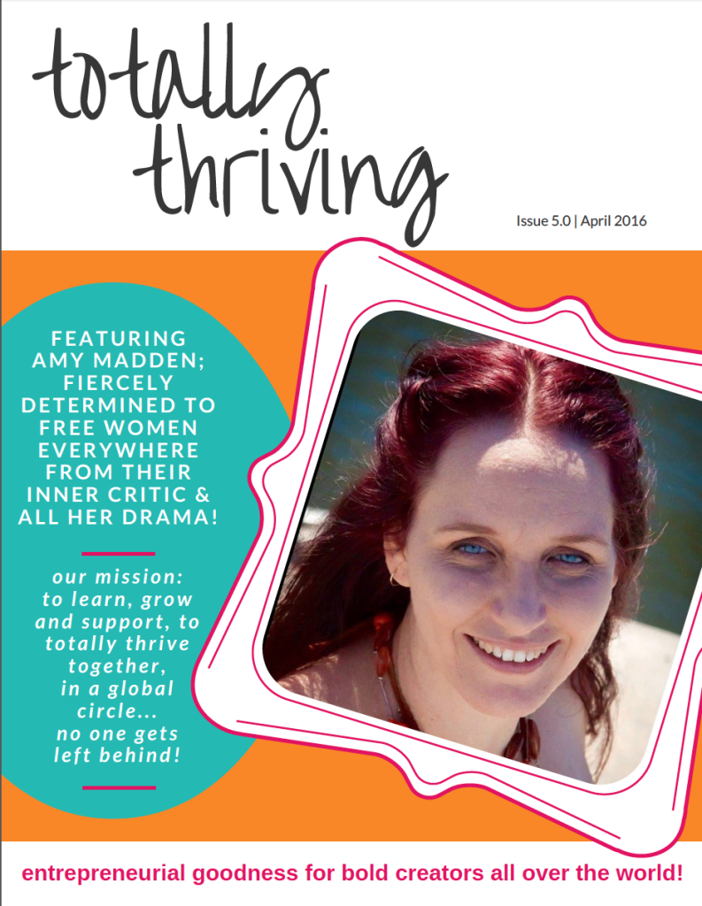 Totally Thriving Digital Magazine April 2016 | Amy Madden | Business Women | Inspiring Entrepeneur Australia