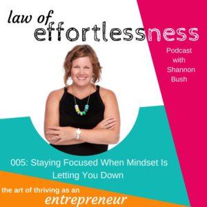 LOE-Podcast-005-Shannon Bush Mindset Focus