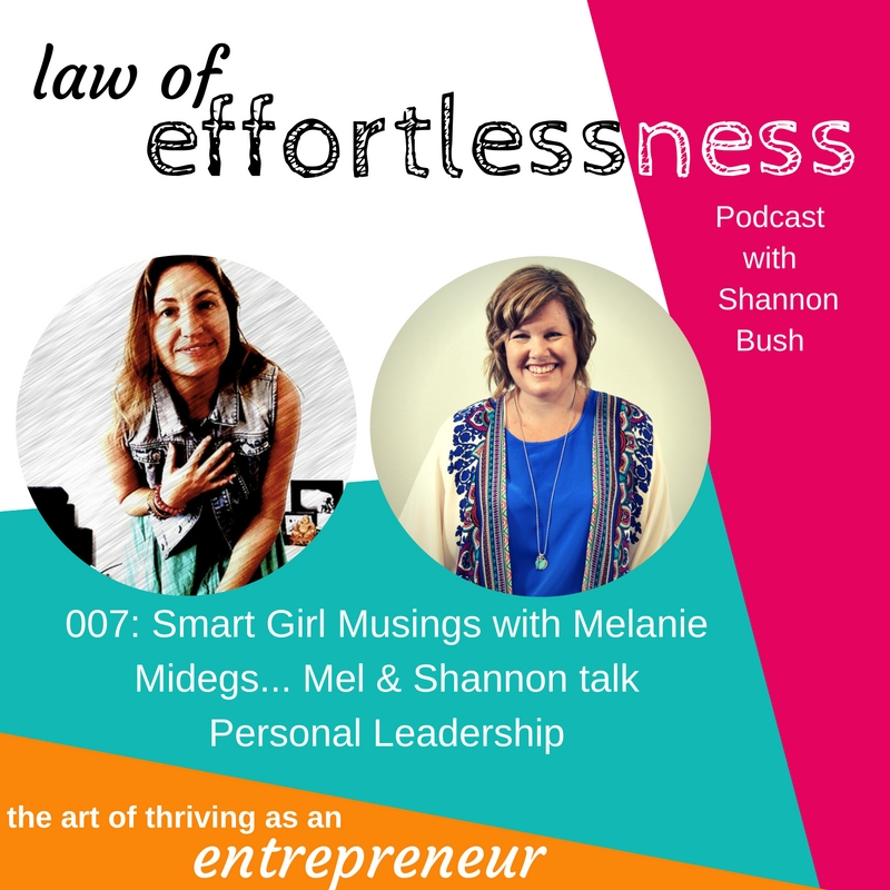 LOE Podcast-007-Smart-Girl-Musings-Personal-Leadership | Shannon Bush Melanie Midegs | Business Coaching for women