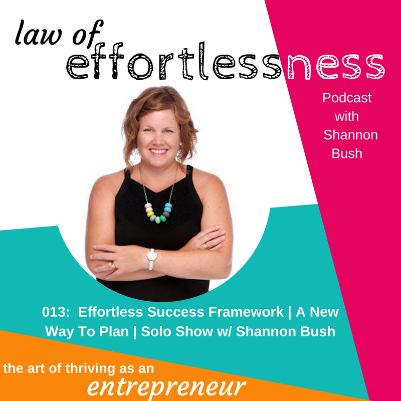 Law of Effortlessness Podcast | Effortless Success Framework | Business Planning | Shannon Bush | Business Coach Perth | Marketing Coach Perth