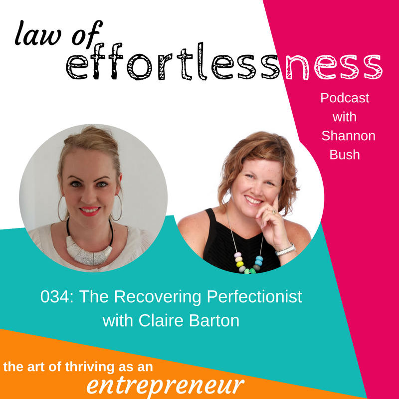 LOE 034 Perfectionism Be Gone | The Recovering Perfectionist Claire Barton | Shannon Bush Business Coach Perth