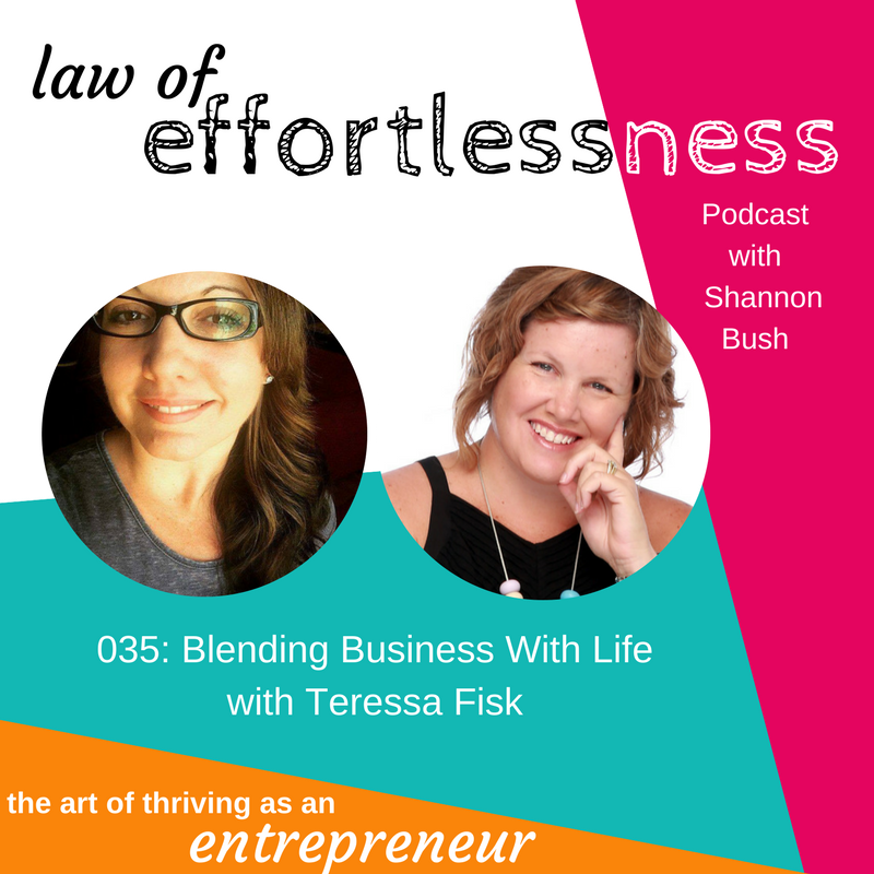 LOE 035 Blending Business with Life | Teressa Fisk Shannon Bush Podcast Business Coaching