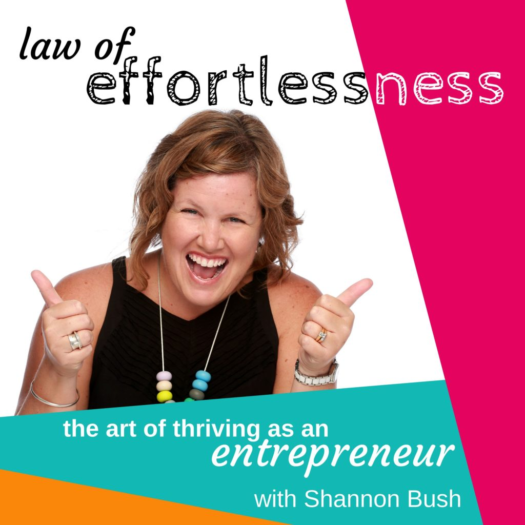 law of effortlessness podcast cover creative possibility | Shannon Bush | business coach Perth