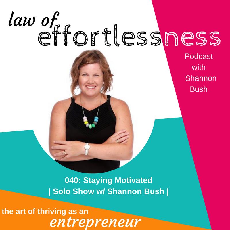 LOE Podcast 040 Staying Motivated _ Shannon Bush | Business Coach Australia | Marketing Coach Perth