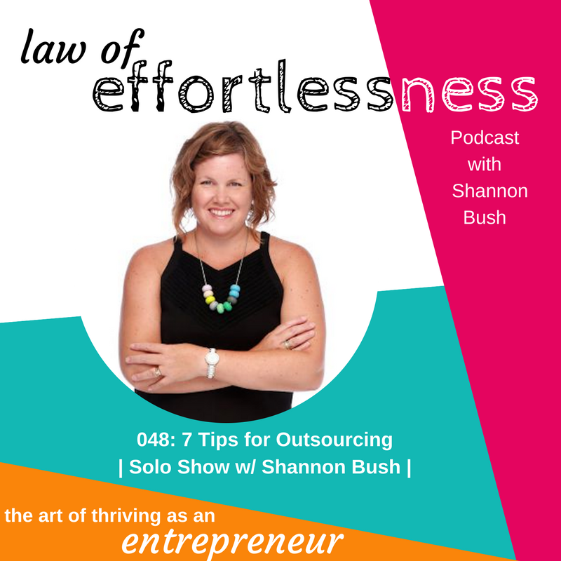 LOE Podcast 048 tips for outsourcing | Shannon Bush Business Coach Marketing