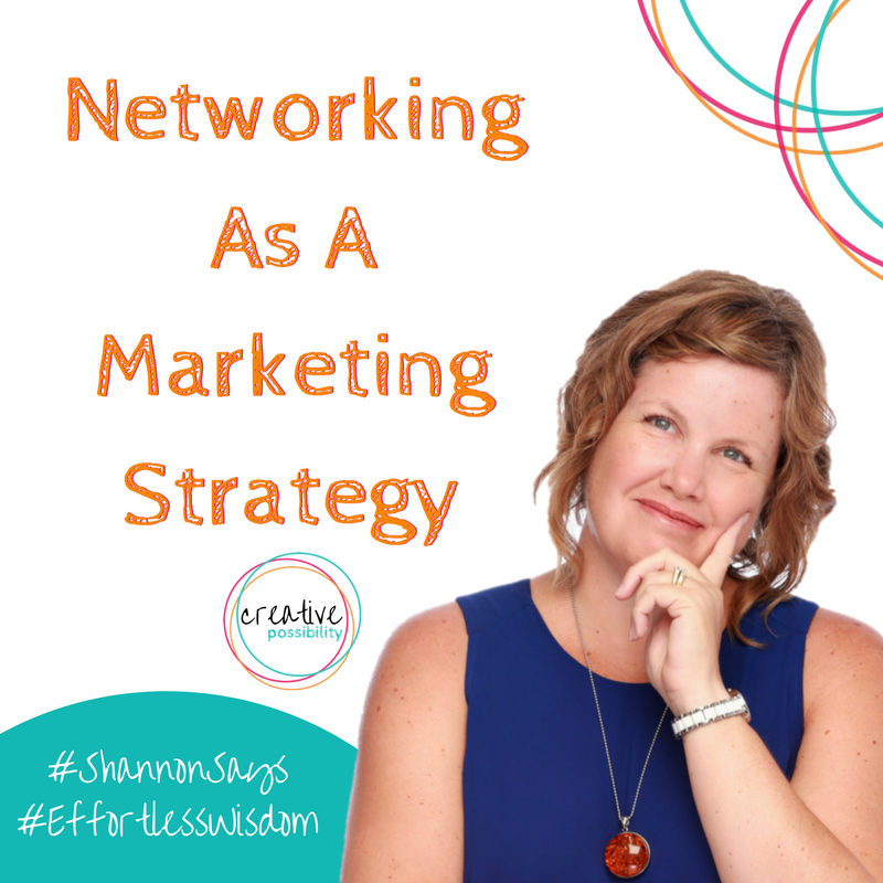 #marketing101 networking as a marketing strategy | Shannon Bush Creative Possibility Business Coach