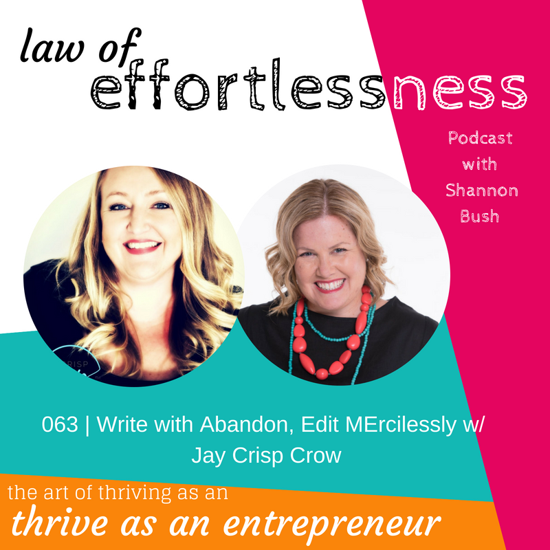 Copy Writer Jay Crisp Crow Marketing Coach Shannon Bush Business Entrepreneur Law of Effortlessness Podcast