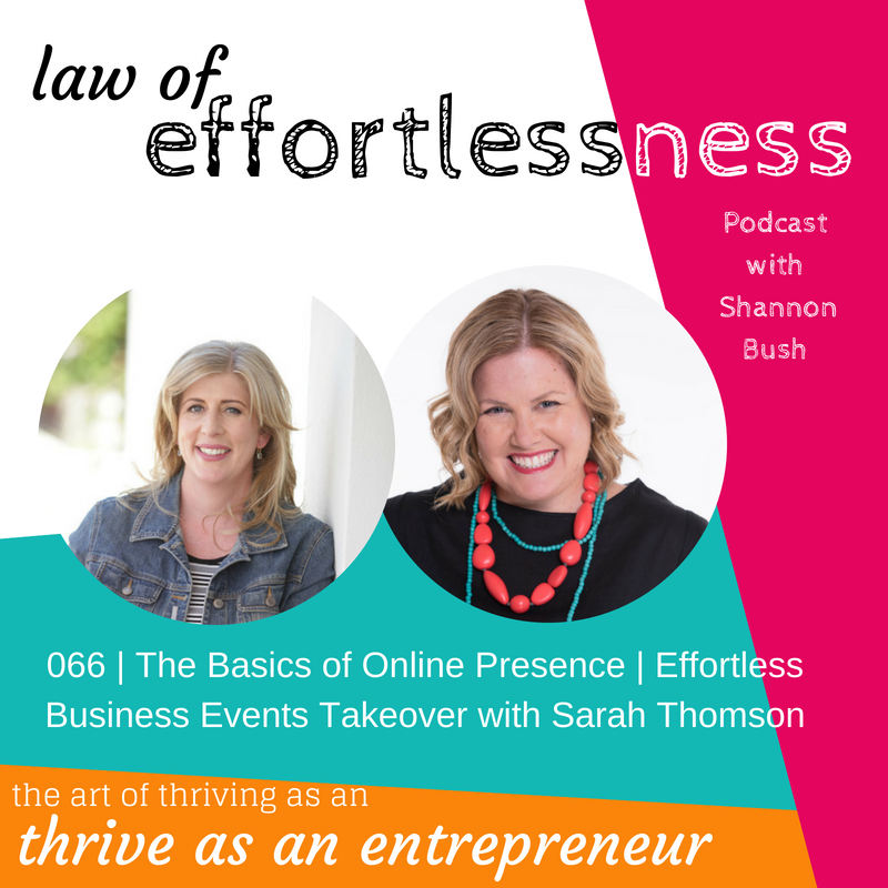Online Presence Effortless Business Events Sarah Thomson Shannon Bush Basics of Online Presence Law of Effortlessness Podcast