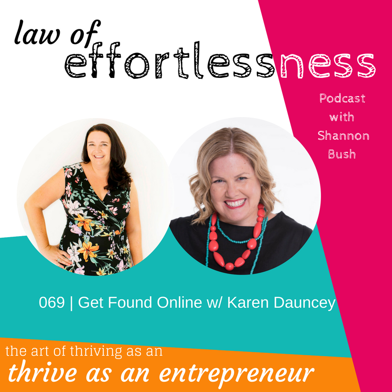 Business Coach Shannon Bush Online Marketing Consultant Karen Dauncey Get Found Online SEO LOE Podcast Creative Possibility Effortless Business Events