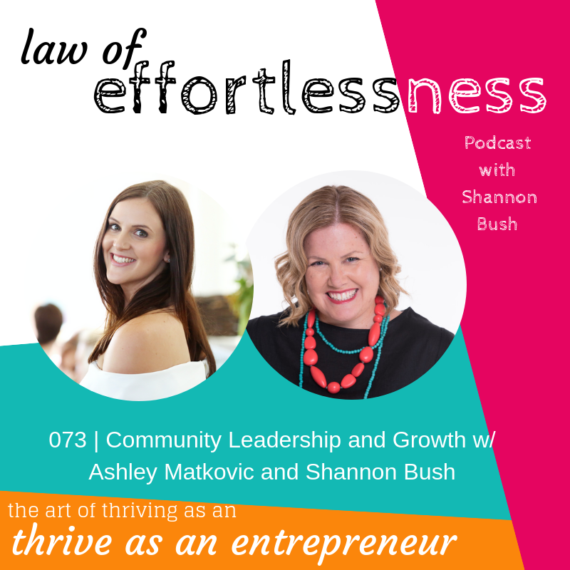Thriving Community Ashley Matkovic Lawof Effortlessness Podcast Business and MArketing Coach Perth Shannon Bush