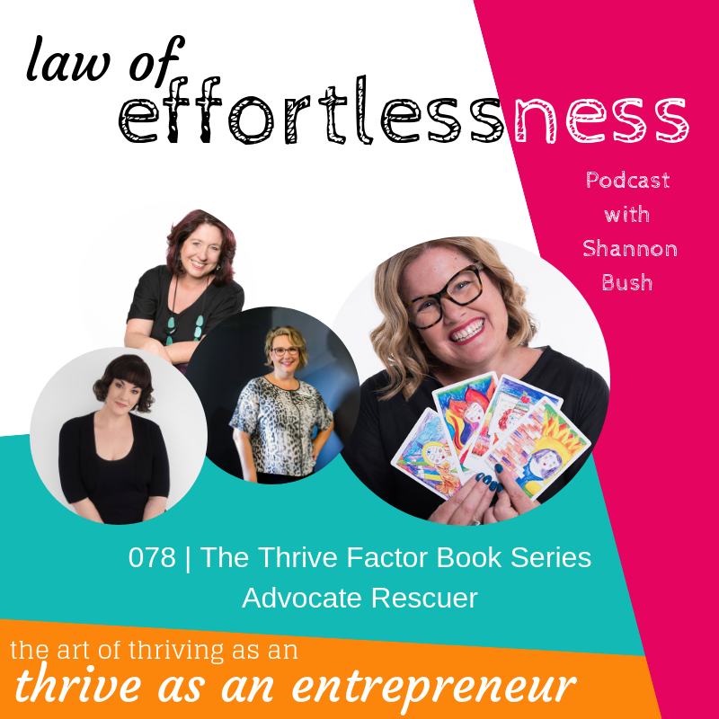 Thrive Factor Book Series LOE Podcast Shannon Bush Business Marketing Coach Perth Advocate Rescuer