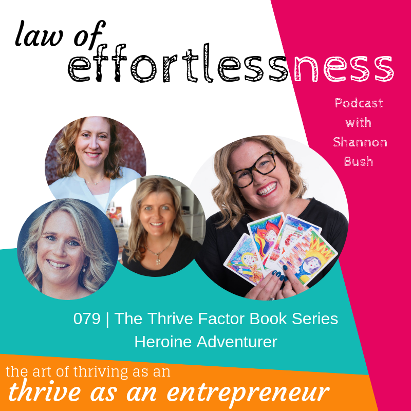 Heroine Adventurer, The Thrive Factor Book, Archetypes, LOE Podcast, Business Coach Shannon Bush