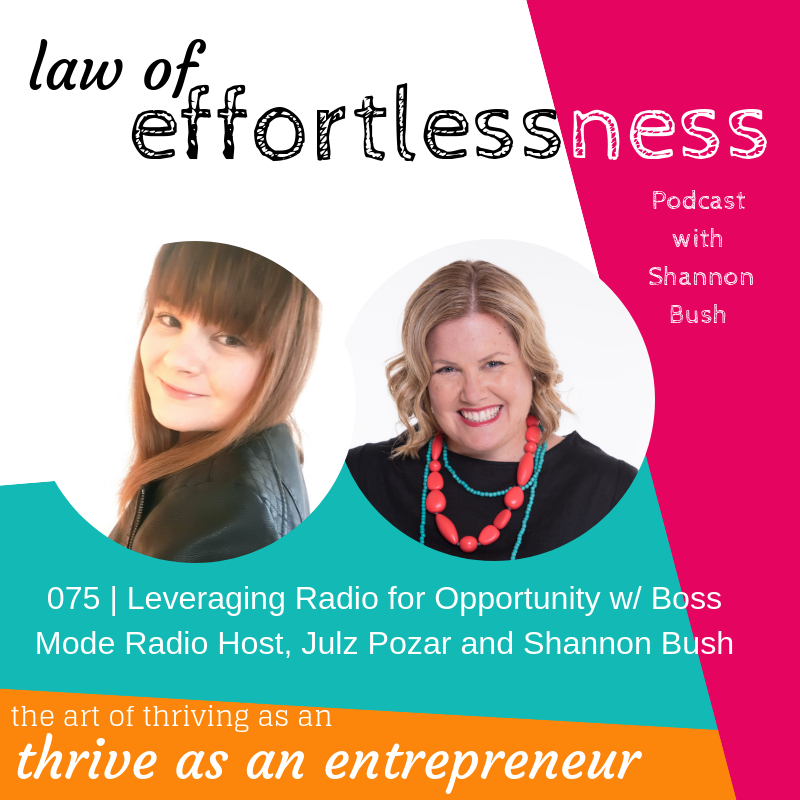 LOE Podcast Business MArketing Coach Shannon bush Julz Pozar Boss Mode Radio