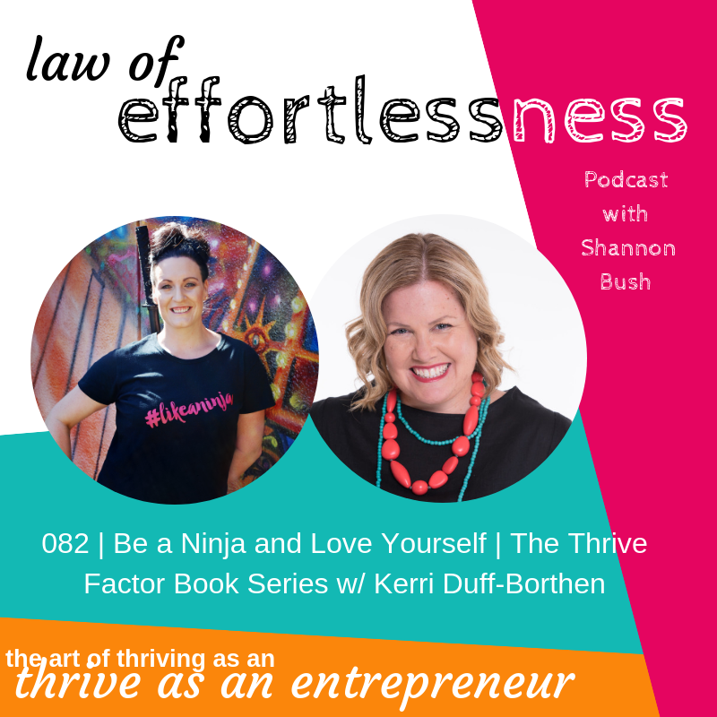 LOE Podcast The Thrive Factor Book Archetype Series Marketing Business Coach Shannon Bush Effortless Suzzess Zone Kerri Duff-Borthen