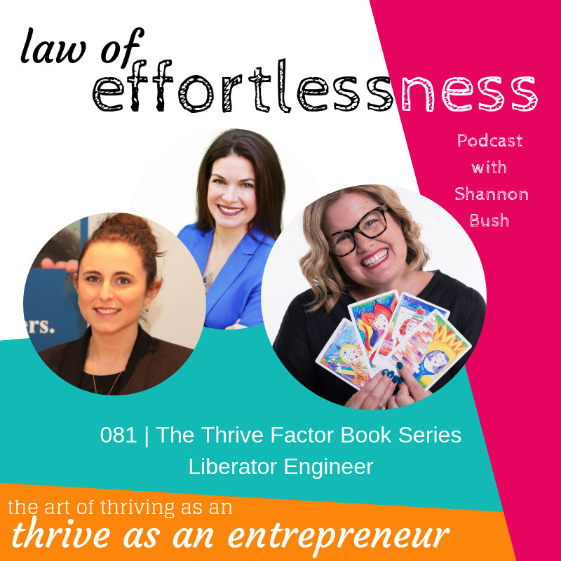 Law of Effortless Podcast Business Marketing Coach Shannon Bush The Thrive Factor Book Liberator Engineer