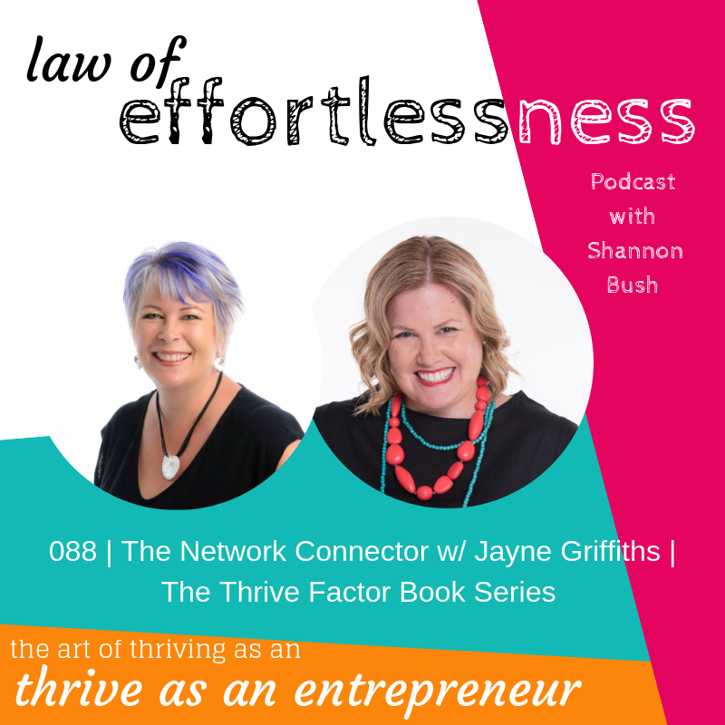 Business Marketing Coach Shannon Bush Law of Effortlessness Podcast Jayne Griffiths Network Connector Thrive Factor Book Perth Archetypes