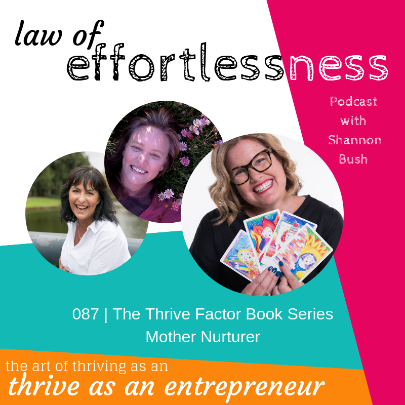 The Thrive Factor Book Series Shannon Bush Law of Effortlessness Podcast Mother Nurturer Thrive Factor Archetypes Business Marketing Coach Perth