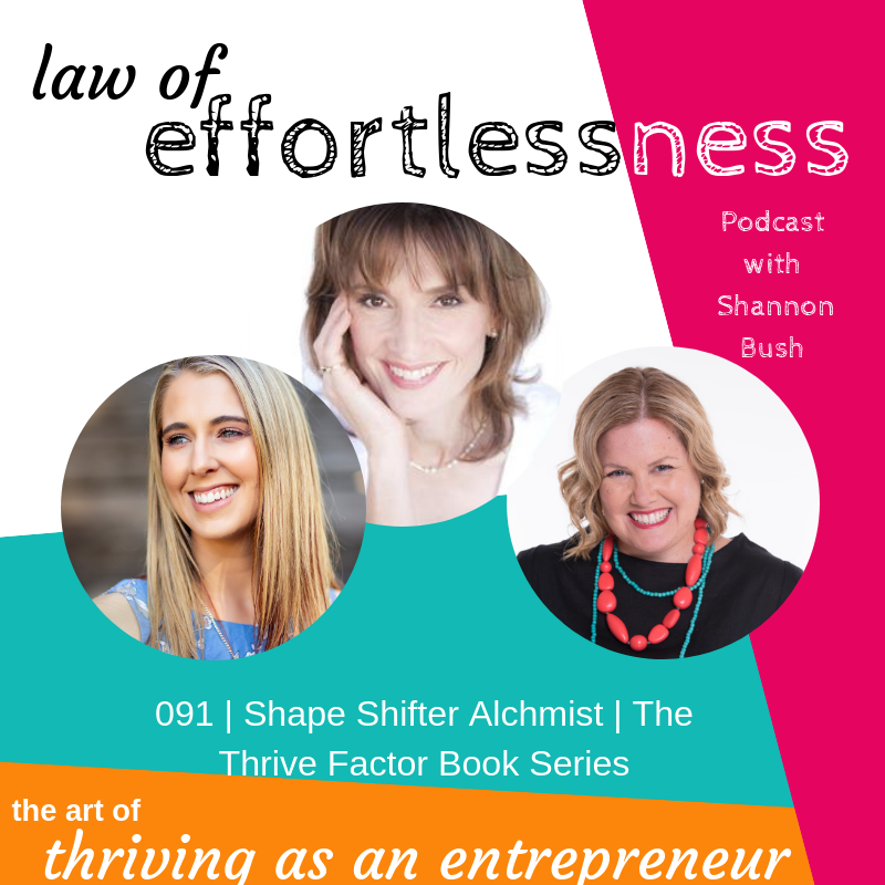 Law of Effortlessness The Thrive Factor Book Series Shape Shifter Alchemist Kat Blake Christina Cabrera Shannon Bush