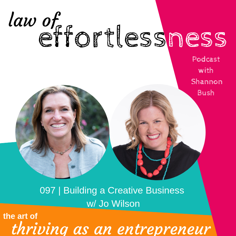 Law of Effortlessness Podcast Jo Wilson Shannon Bush Creative Business Coaching Marketing Visual Branding